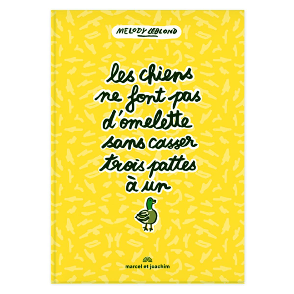 Livre & Carte Les Chiens Ne Font Pas d'Omelettes Sans Casser Trois Pattes à un Canard Les Chiens Ne Font Pas d'Omelettes Sans Casser Trois Pattes à un Canard