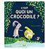 Piccolia C'est Quoi Un Crocodile ?