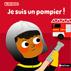 Achat Livre d'éveil Je Suis un Pompier !