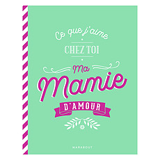 Achat Livre & Carte Ce Que J'aime Chez Toi Ma Mamie d'Amour