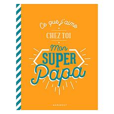 Achat Livre & Carte Ce Que J'aime Chez Toi Mon Super Papa